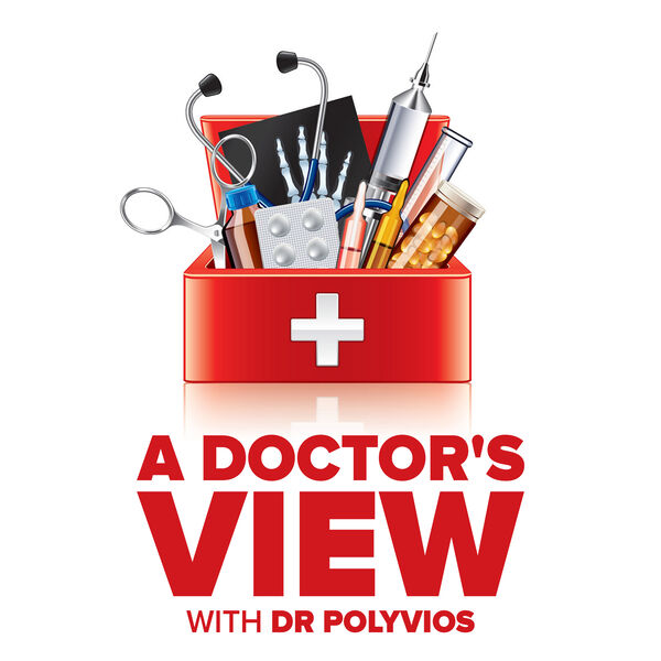 A Doctor's View Podcast with Dr Paul Polyvios